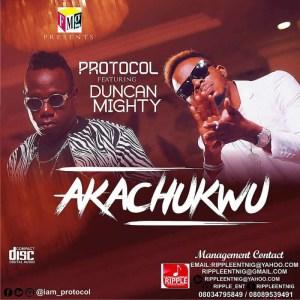 "Protocol - ""Akachukwu"" ft. Duncan Mighty"